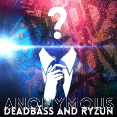 Deadbäss & Ryzun - Anonymous