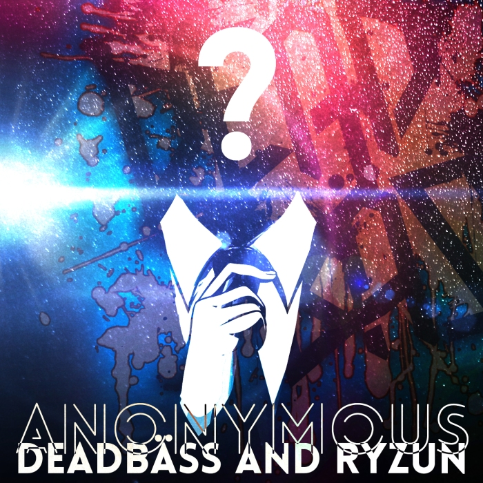 Deadbäss & Ryzun - Anonymous
