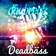 Deadbäss - Daybreak