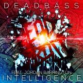 Deadbäss - Intelligence ft. Jordan Barrington